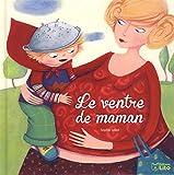 Mon Petit Quotidien - Le Ventre de Maman - De 3 à 6 ans