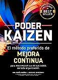 Poder KAIZEN; El método preferido de MEJORA CONTÍNUA para maximizar los...
