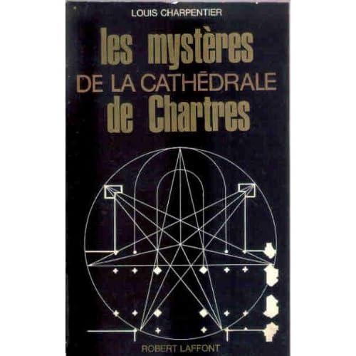 Louis Charpentier. Les Mystères de la cathédrale de Chartres