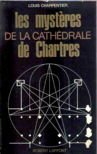 Louis Charpentier. Les Mystres de la cathdrale de Chartres
