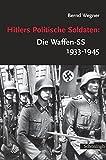 Hitlers Politische Soldaten: Die Waffen-SS 1933 - 1945: Leitbild, Struktur und Funktion einer nationalsozialistischen Elite (Sammlung Schöningh zur Geschichte und Gegenwart) - Bernd Wegner