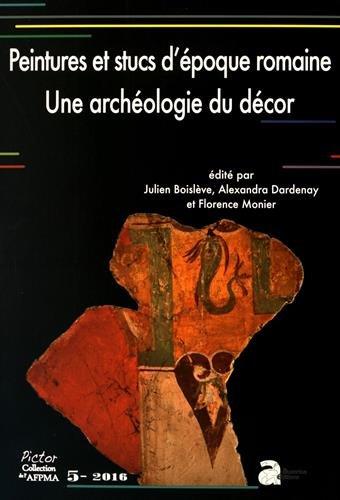 Peintures murales et stucs d'poque romaine : Une archologie du dcor