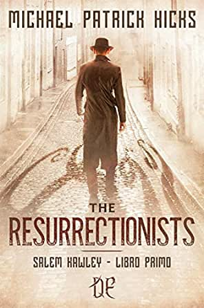 The Resurrectionists (versione italiana): Salem Hawley - Libro Primo eBook: Michael  Patrick Hicks, Alessio Linder: Amazon.it: Kindle Store