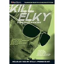 KILL ELKY STRATEGIES AVANCEES