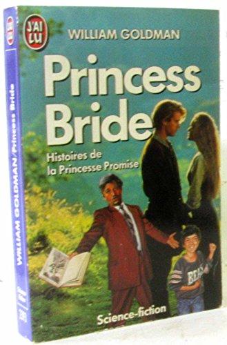 Princess bride : histoires de la princesse promise ... par Goldman William