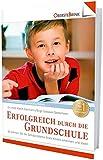 Erfolgreich durch die Grundschule: Wie Sie Ihr Schulkind unterstützen und motivieren können - Katrin Edelmann