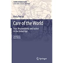 Care of the World: Fear, Responsibility and Justice in the Global Age (Studies in Global Justice) (English and Italian Edition)