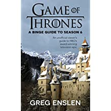 Game of Thrones: A Binge Guide to Season 6 (English Edition)