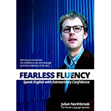 Fearless Fluency: Speak English with Extraordinary Confidence (English Edition)
