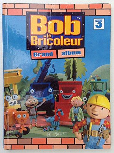 BOB LE BRICOLEUR - GRAND ALBUM