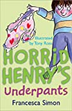 Horrid Henry's Underpants by Francesca Simon
