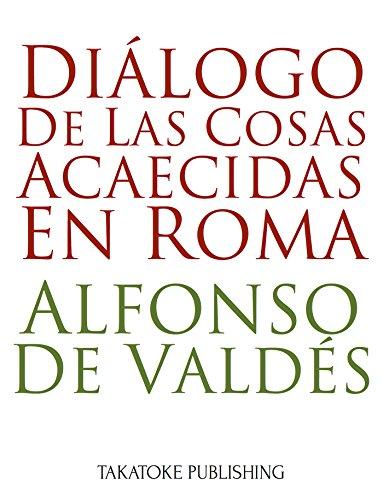 Diálogo de las cosas acaecidas en Roma por Alfonso de Valdés