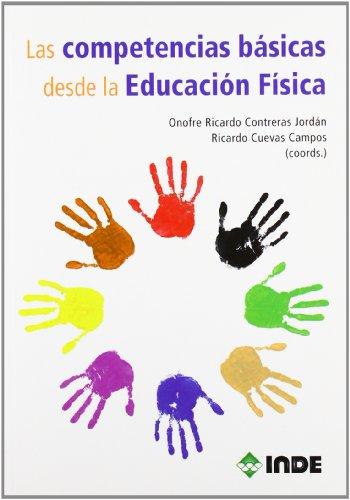 Las competencias básicas desde la Educación Física (Educación Física... Obras generales)