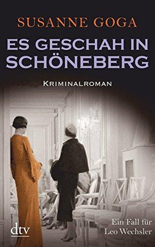 Es geschah in Schöneberg: Kriminalroman (Leo Wechsler)