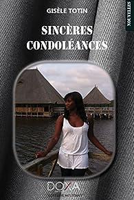 Sincères condoléances par Gisèle Totin