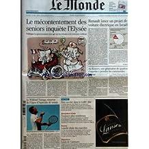 MONDE (LE) [No 19594] du 22/01/2008 - LE PRIX EUROPEEN DE LA RECHERCHE - EMPLOI - DISCRIMINATIONS A L'EMBAUCHE - LE MECONTENTEMENT DES SENIORS INQUIETE L'ELYSEE - POLITIQUE - LE GOUVERNEMENT VEUT AGIR SUR LES RETRAITES ET LE MINIMUM VIEILLESSE - RENAULT LANCE UN PROJET DE VOITURE ELECTRIQUE EN ISRAEL - AU KOSOVO UNE GENERATION DE QUADRAS S+¡APPRETE A PRENDRE LES COMMANDES PAR CHRISTOPHE CHATELOT - JO-WILFRIED TSONGA SURPRISE DE L'OPEN D'AUSTRALIE DE TENNIS - ETRE OUVRIER DANS LE GOLFE DUR - DEM