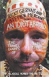 An Idiot Abroad: The Travel Diaries of Karl Pilkington by Karl Pilkington (2012-02-16)