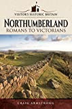 Northumberland: Romans to Victorians