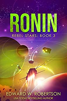 Ronin (Rebel Stars Book 3) by [Robertson, Edward W.]