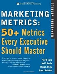 Marketing Metrics: 50+ Metrics Every Executive Should Master