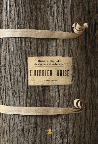 L'herbier boisé : Histoires et légendes des arbres et arbustes
