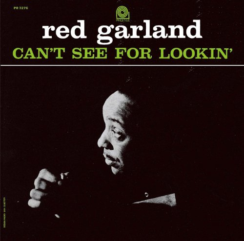 Can't See for Lookin' by Red Garland (Ge Garland)