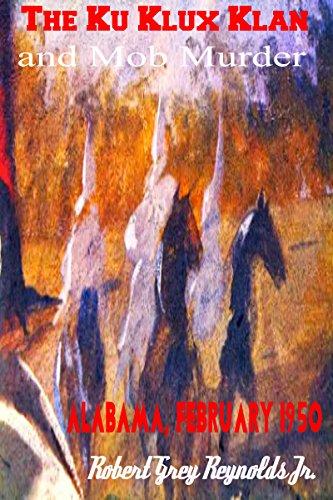 the-ku-klux-klan-and-mob-murder-alabama-february-1950-english-edition