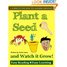 Plant a Seed and Watch it Grow!