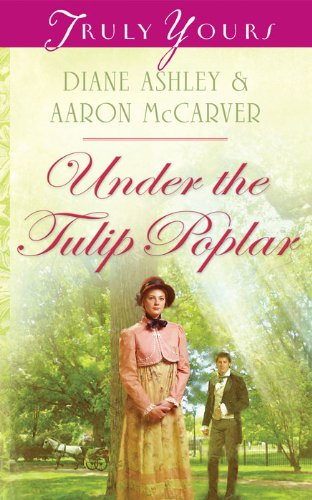 Under The Tulip Poplar (Truly Yours Digital Editions Book 860) (English Edition) Digitale Tulip