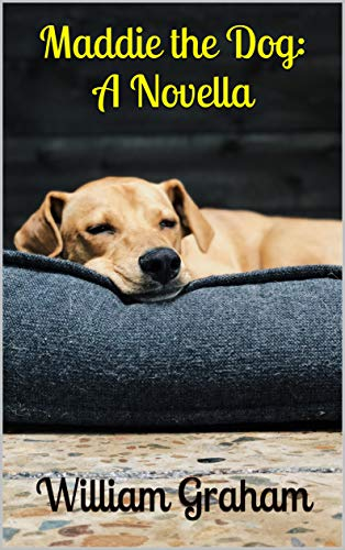 Maddie the Dog: A Novella (English Edition)