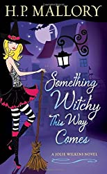 Something Witchy This Way Comes: A Jolie Wilkins Novel by H. P. Mallory (2012-09-25)