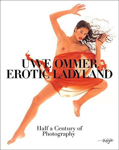 Uwe Ommer: Erotic Ladyland: Half a Century of Photography