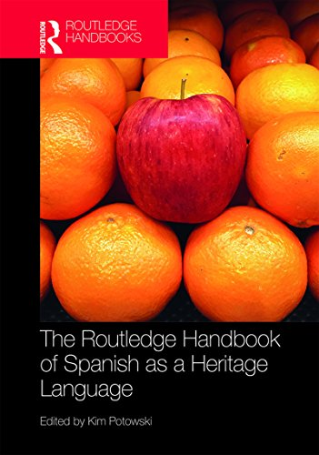 The Routledge Handbook of Spanish as a Heritage Language (Routledge Spanish Language Handbooks) (English Edition)