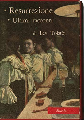 Resurrezione - Ultimi racconti (1889-1910)