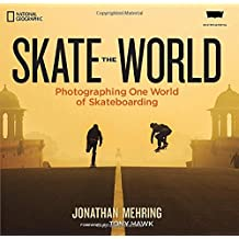 Skate the World: Photographing One World of Skateboarding