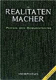 Die Realitätenmacher: Physik des Bewußtseins