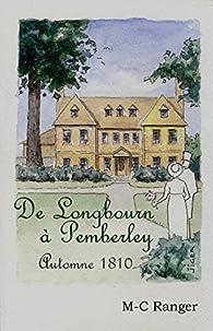 De Longbourn à Pemberley: Automne 1810 par M. C. RANGER