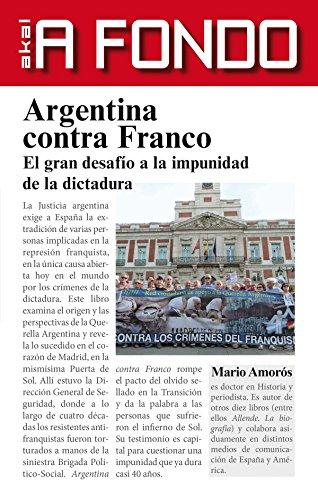 Argentina contra Franco. El gran desafío a la impunidad de la dictadura: Volume 1 (A fondo) por Mario Amorós Quiles