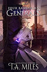 Four Barbarian Generals: Dryth Chronicles Epic Fantasy (Celestial Empire Book 3) (English Edition)