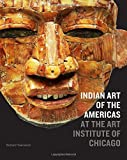 Indian Art of the Americas at the Art Institute of Chicago