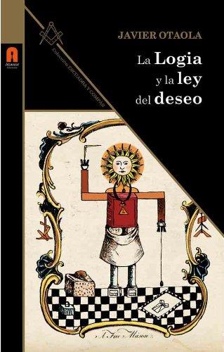 LA LOGIA Y LA LEY DEL DESEO (ESCUADRA Y COMPÁS) por JAVIER OTAOLA