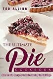 #7: The Ultimate Pie Cookbook: Over 25 Pie Recipes to Make During the Holidays