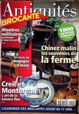 ANTIQUITES BROCANTE N° 42 du 01-05-2001 CHINEZ MALIN - LES SOUVENIRS DE LA FERME - MONTRES MILITAIRES ANCIENNES - UN SIECLE DE BAGAGES A MAIN - CREIL ET MONTEREAU - FAIENCE
