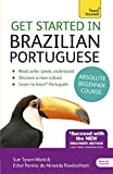 Get Started in Brazilian Portuguese  Absolute Beginner Course: (Book and audio support) The essential introduction to reading, writing, speaking and understanding a new language (Teach Yourself)