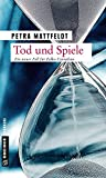 Tod und Spiele: Der 2. Fall für Falko Cornelsen (Thriller im GMEINER-Verlag)