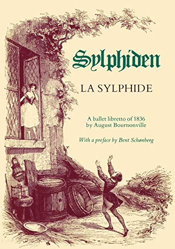 La Sylphide - A Ballet Libretto of 1836 por August Bournonville