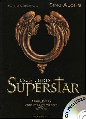 Jesus Christ Superstar Sing-Along -Piano, Voice & Guitar- (Book, CD): Noten, CD für Klavier, Gesang, Gitarre (Along-cd Sing)