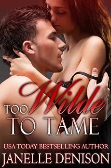 Too Wilde To Tame (Wilde Series - FULL LENGTH NOVEL) by [Denison, Janelle, Wilde, Erika]