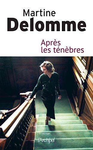 Après les ténèbres par Martine Delomme