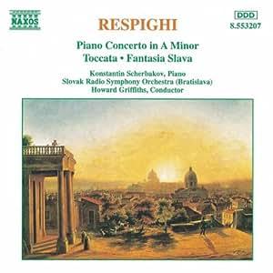 Respighi: Piano Concerto / Fantasia Slava